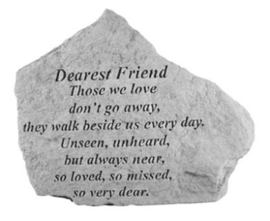 Dearest Friend, Those We Love...