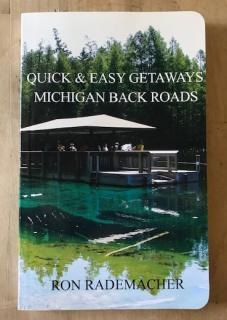 Quick & Easy Getaways ~ Michigan Back Road Book