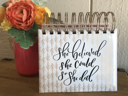 """She Believed She Could So She Did\"" Desktop Calendar"