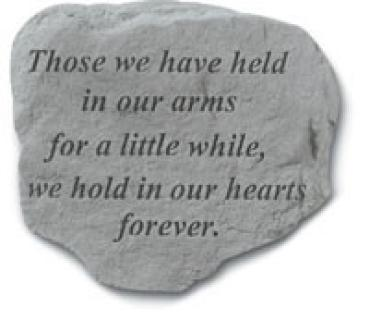 Those we have held in our arms...