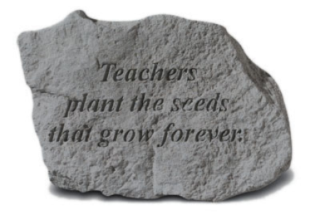 Teachers Plant the Seeds That Grow Forever