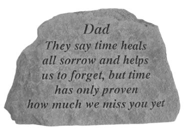 Dad, They say time heals all sorrow...