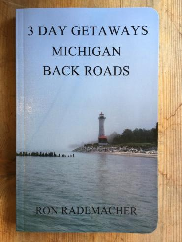 3-Day Getaways ~ Michigan Back Roads
