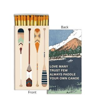 Matches ~ Paddle Your Own Canoe