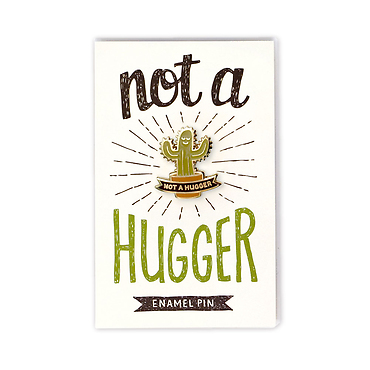 Not A Hugger Enamel Pin