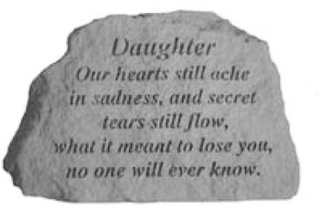 Daughter, Our hearts still ache...