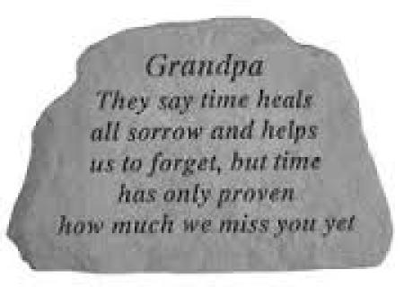 Grandpa, They say time heals...