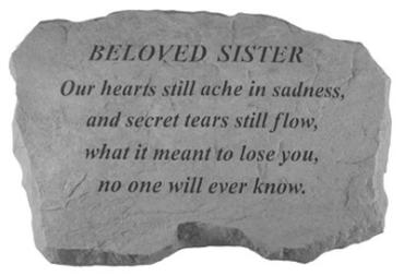 Beloved Sister, our hearts still ache