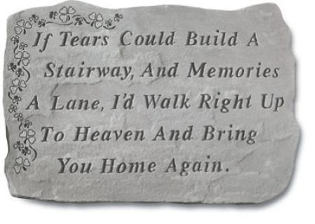If tears could build a stairway...