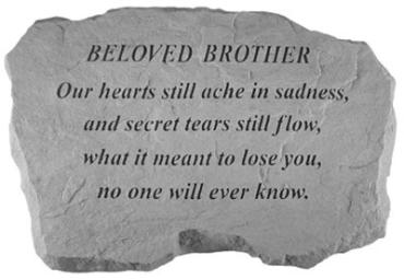 Beloved Brother, our hearts still ache